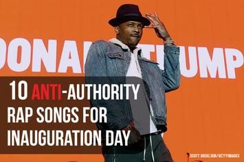 10 Anti-Authority Rap Songs For Inauguration Day