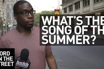Word On The Street: What's The Song Of The Summer?