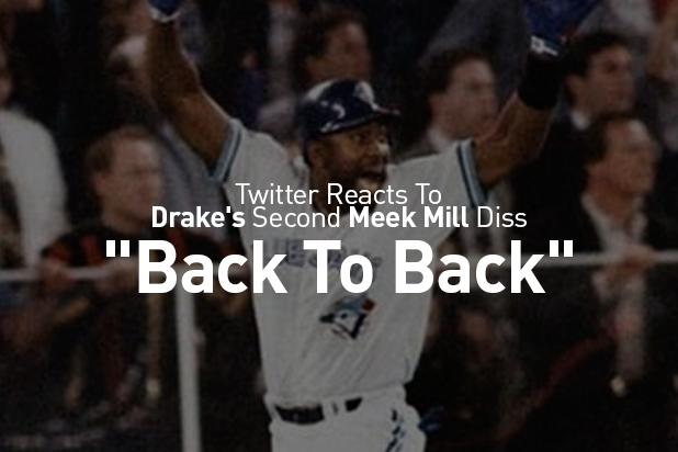twitter reacts to drake u0026 39 s second meek mill diss   u0026quot back to