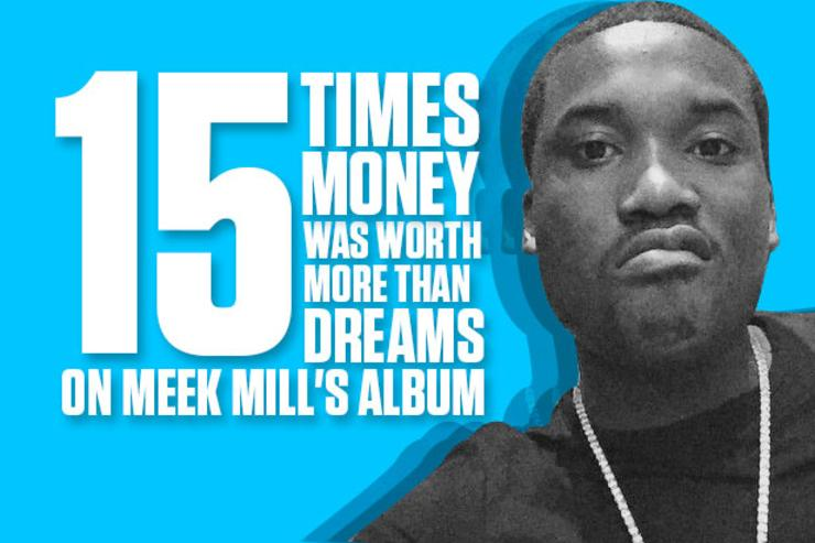 15 Times Money Was Worth More Than Dreams On Meek Mill's Album
