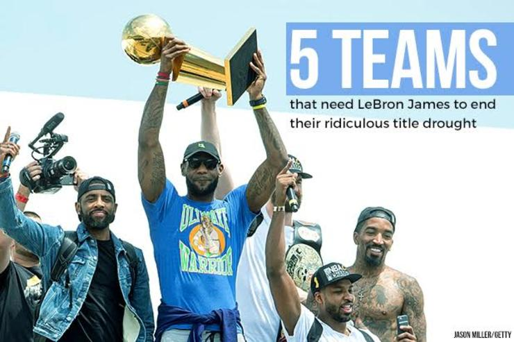 5 Teams That Need LeBron James To End Their Ridiculous Title Drought